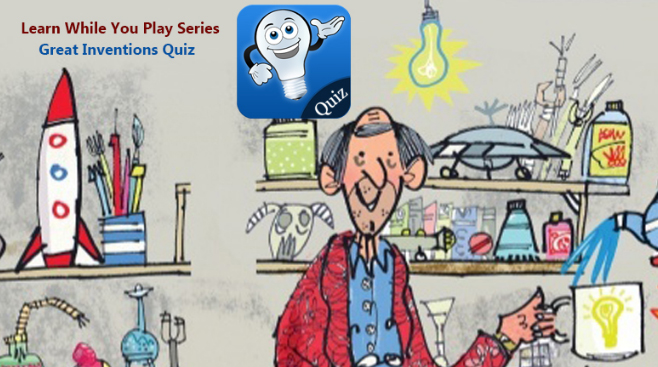 Learn While You Play Series – Great Inventions Quiz
